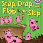 Stop Drop and Flop in the Slop